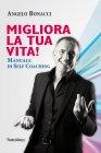 Migliora la Tua Vita! - eBook Angelo Bonacci