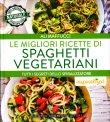Le Migliori Ricette di Spaghetti Vegetariani Ali Maffucci