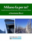 Milano Fa per Te? (eBook) Settimia Ricci