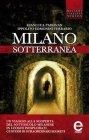 Milano Sotterranea (eBook) Ippolito Edmondo Ferrario, Gianluca Padovan