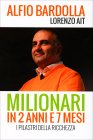 Milionari in 2 Anni e 7 Mesi Alfio Bardolla Lorenzo Ait