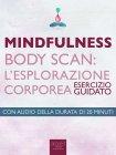 Mindfulness - Body Scan: l'Esplorazione Corporea (eBook) Michael Doody