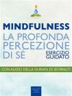 Mindfulness: La Profonda Percezione di S� (eBook) Michael Doody