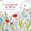 I Minimondi di Alice Francesca Rossi