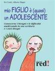 Mio Figlio è (quasi) un Adolescente (eBook) Evi Crotti, Alberto Magni