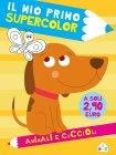 Il Mio Primo Supercolor - Animali e Cuccioli Rita Giannetti