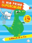 Dinosauri & Co. - Il Mio Primo Supercolor Rita Giannetti