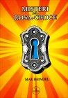 Misteri della Rosa-Croce Max Heindel