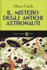 Il Mistero degli Antichi Astronauti Marco Ciardi