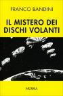 Il Mistero dei Dischi Volanti Franco Bandini