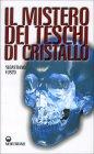 Il Mistero dei Teschi di Cristallo Sebastiano Fusco