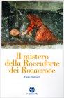 Il Mistero della Roccaforte dei Rosacroce Paolo Battistel
