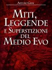 Miti, Leggende e Superstizioni del Medio Evo eBook