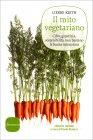 Il Mito Vegetariano - Lierre Keith