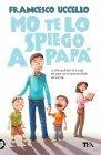 Mo Te Lo Spiego a Papà (eBook) Francesco Uccello