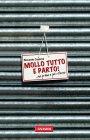 Mollo Tutto e Parto (eBook) Riccardo Caserini