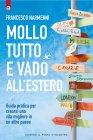 Mollo Tutto e Vado all'Estero eBook Francesco Narmenni