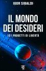 Il Mondo dei Desideri Igor Sibaldi