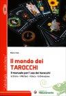 Il Mondo dei Tarocchi - Il Manuale per l'uso dei Tarocchi