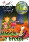 Nel Mondo Incantato - Hansel e Gretel