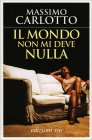 Il Mondo non mi Deve Nulla - Massimo Carlotto
