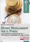 Money Management per il Forex (eBook) Daniele Angellotti
