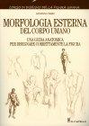 Morfologia Esterna del Corpo Umano - Giovanni Civardi