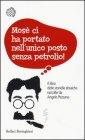Mosè Ci Ha Portato nell'Unico Posto Senza Petrolio! Angelo Pezzana