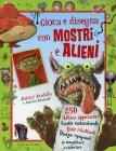 Gioca e Disegna con Mostri e Alieni Jonny Duddle e Aleksei Bitskoff