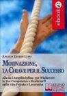 Motivazione, la Chiave per il Successo (eBook)