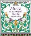 Motivi Ornamentali Liberty da Colorare Emily Bone, Mary Kilvert