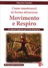 Come Mantenersi in Forma Attraverso Movimento e Respiro Maurizio Gandini