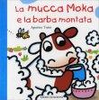 La Mucca Moka e la Barba Montata Agostino Traini