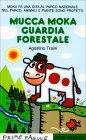 Mucca Moka Guardia Forestale