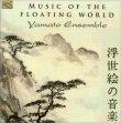 Music of the Floating World Yamato Ensemble