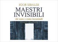 Maestri Invisibili (Videocorso Download) Igor Sibaldi