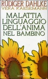 Malattia Linguaggio dell'Anima nel Bambino - Libro Dahlke
