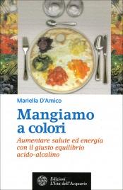 Mangiamo a Colori Mariella D'Amico