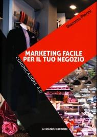 Marketing Facile per il Tuo Negozio Giacomo Pierini