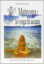 Matsyoga: lo Yoga in Acqua Stefania Montagna