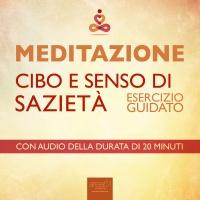 Meditazione - Cibo e Senso di Sazietà (AudioLibro Mp3) Antonella Meglio