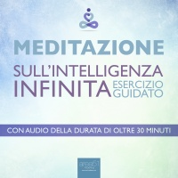 Meditazione - Meditazione sull'Intelligenza Infinita (AudioLibro Mp3) Paul L. Green