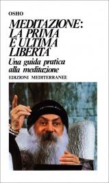 Meditazione: la prima e ultima libertà - Osho