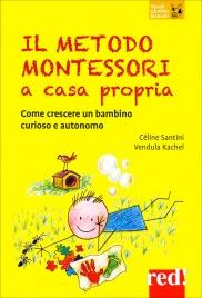 Il Metodo Montessori a Casa Propria Vendula Kachel Cécile Santini