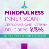 Mindfulness - Inner Scan: l'Esplorazione Interna del Corpo (AudioLibro Mp3) Michael Doody