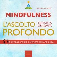 Mindfulness - L'Ascolto Profondo - Audiolibro Mp3 Michael Doody