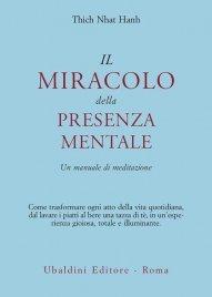 Il Miracolo della Presenza Mentale Thich Nhat Hanh