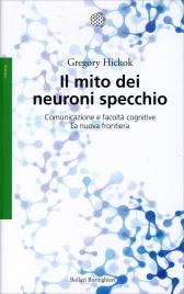 Il mito dei neuroni a specchio libro di g hickok - Neuroni a specchio ...