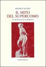 Il Mito del Superuomo Da Nietzsche ad Aurobindo