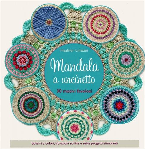 Mandala a Uncinetto - 30 Motivi Favolosi - Haafner Linssen